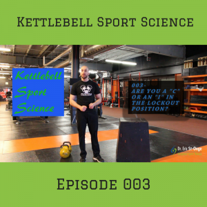 "Are you a ""C"" or an ""I"" in the lockout position? – 003 – Kettlebell Sport Science"