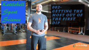 Getting the Most Out of the First Dip – 002 – Kettlebell Sport Science