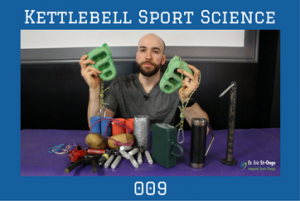 Grip Training for Kettlebell Sport – 009 – Kettlebell Sport Science