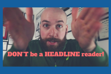 DON'T be a HEADLINE reader! | my biggest pet peeve