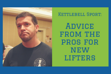 New to Kettlebell Sport? Here's some advice from the pros!
